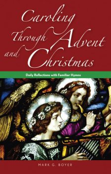 Caroling through Advent and Christmas, Mark Boyer