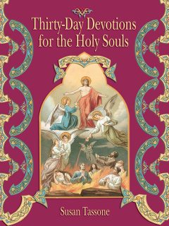 Thirty-Day Devotions for the Holy Souls, Susan Tassone