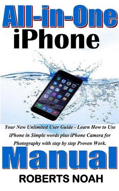 All in One iPhone Manual, Roberts Noah
