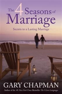 4 Seasons of Marriage, Gary Chapman