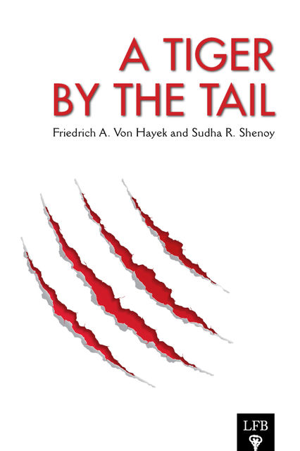 A Tiger by the Tail, F.A.Hayek