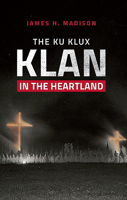 The Ku Klux Klan in the Heartland, James Madison