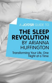 A Joosr Guide to… The Sleep Revolution by Arianna Huffington, Joosr
