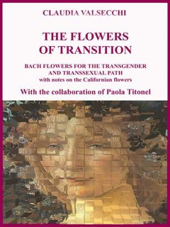 The Flowers of transition – Bach Flowers for the Transgender and Transsexual Path, Claudia Valsecchi