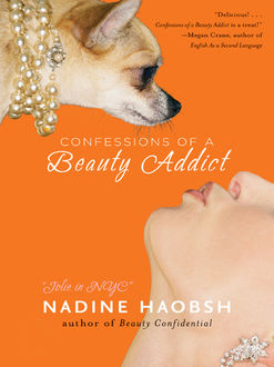 Confessions of a Beauty Addict, Nadine Haobsh