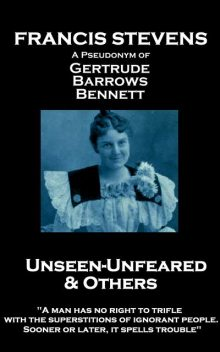 Unseen—Unfeared and Other Stories, Francis Stevens