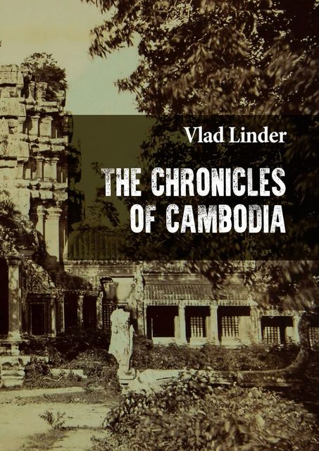 The Chronicles of Cambodia, Vlad Linder