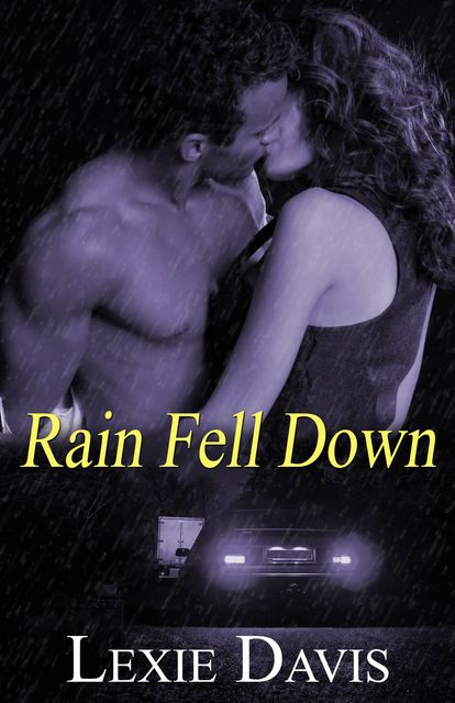 Rain Fell Down, Lexie Davis