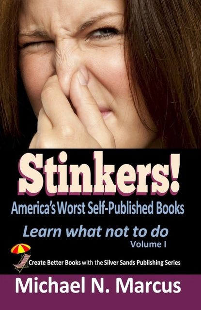 Stinkers! America's Worst Self-Published Books, Michael N. Marcus