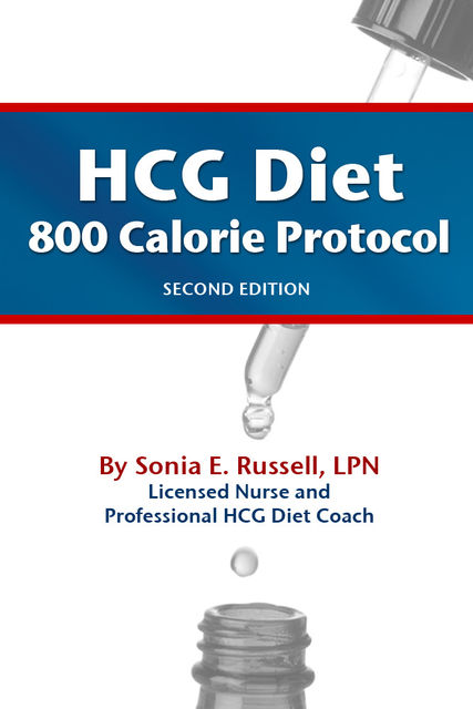 HCG Diet 800 Calorie Protocol Second Edition, Sonia E Russell