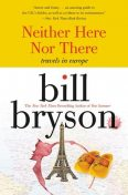 Neither Here Nor There, Bill Bryson