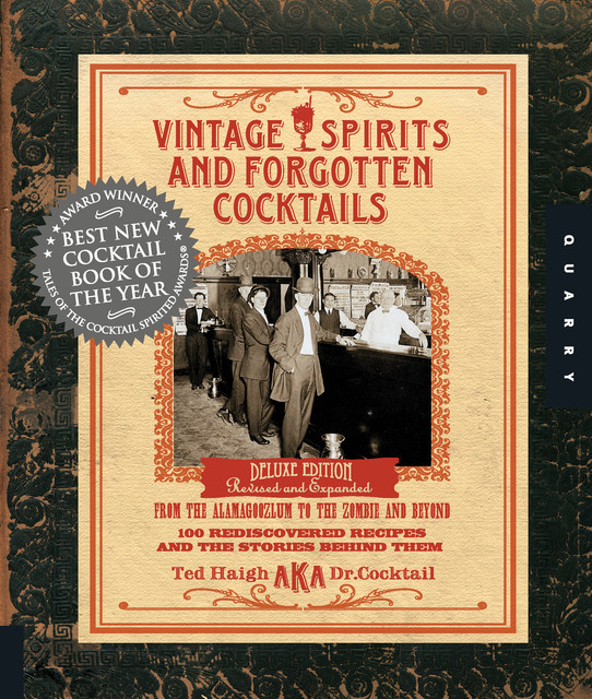 Vintage Spirits and Forgotten Cocktails, Ted Haigh