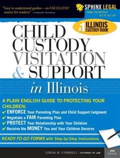 Child Custody, Visitation and Support in Illinois, Linda H. Connel