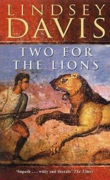Two For The Lions, Lindsey Davis