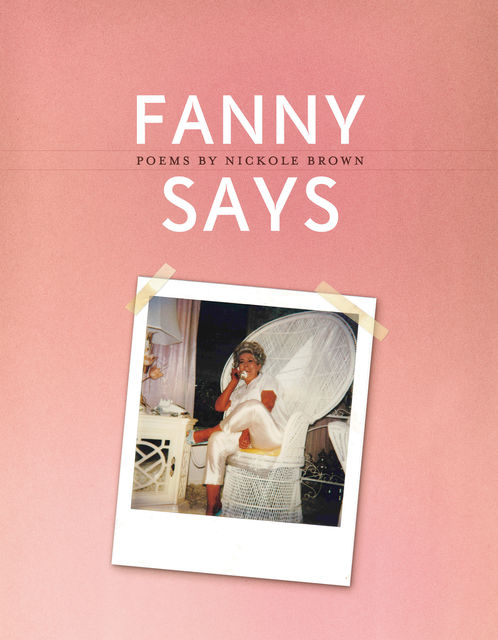 Fanny Says, Nickole Brown
