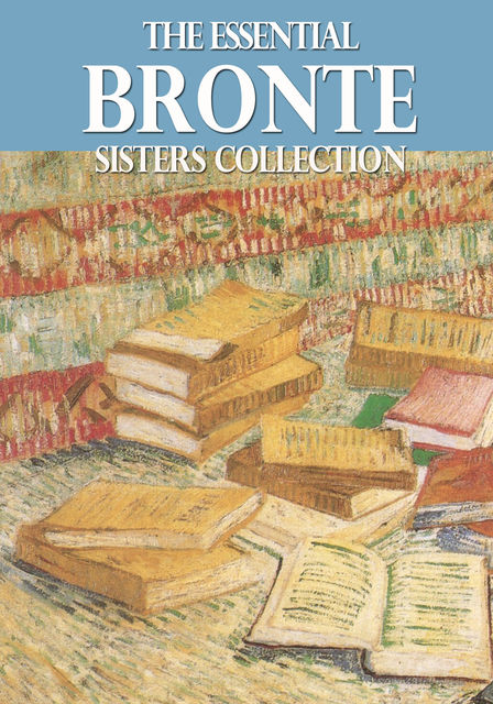 The Essential Bronte Sisters Collection, Anne Brontë
