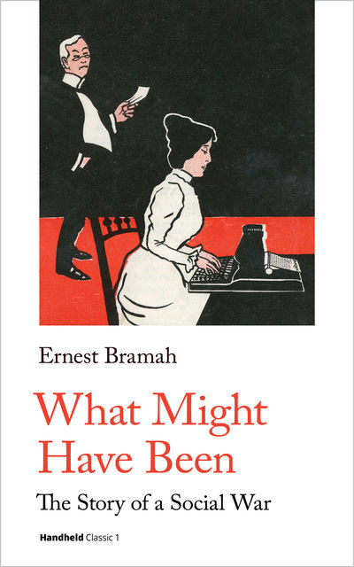 What Might Have Been, Ernest Bramah