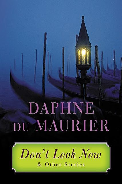 NOT AFTER MIDNIGHT AND OTHER  STORIES, Daphne du Maurier