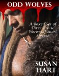 Odd Wolves – a Boxed Set of Three Erotic Werewolf Short Stories, Susan Hart