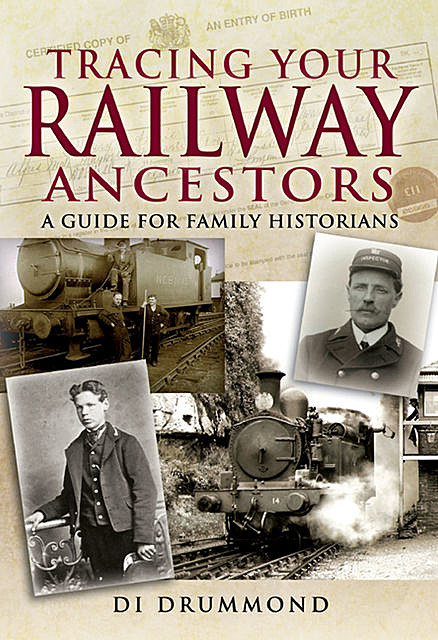 Tracing Your Railway Ancestors, Di Drummond