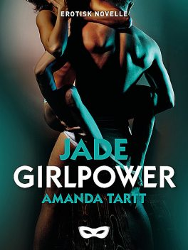 Girlpower, Amanda Tartt