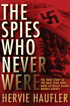The Spies Who Never Were, Hervie Haufler