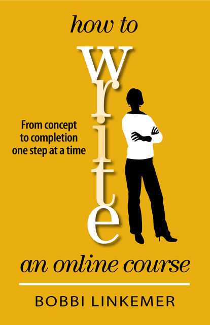 How to Write an Online Course, Bobbi Linkemer