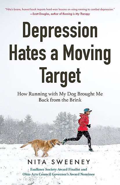 Depression Hates a Moving Target, Nita Sweeney