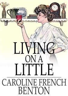 Living on a Little, Caroline French Benton