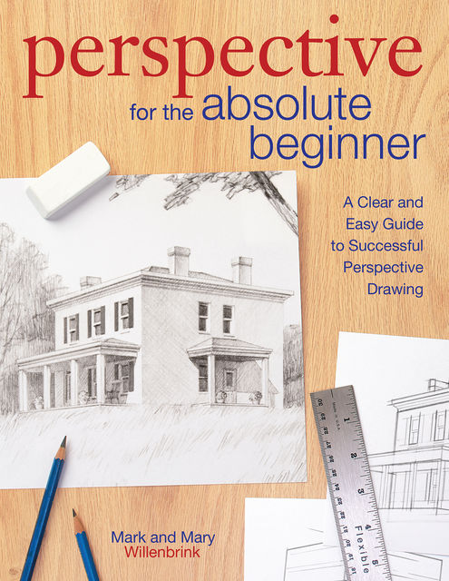 Perspective for the Absolute Beginner, Mark Willenbrink, Mary Willenbrink