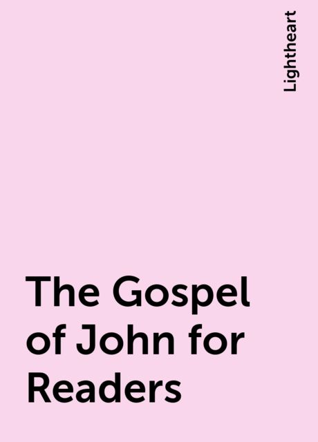 The Gospel of John for Readers, Lightheart