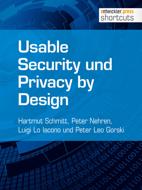 Usable Security und Privacy by Design, Hartmut Schmitt, Luigi Lo Iacono, Peter Leo Gorski, Peter Nehren