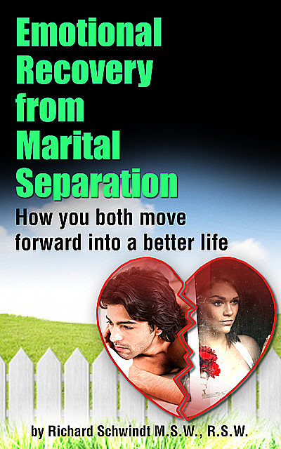 Emotional Recovery from Marital Separation, Richard Schwindt