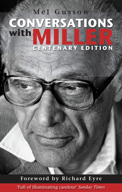 Conversations with Miller (Centenary Edition), Richard Eyre, Mel Gussow