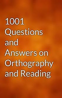 1001 Questions and Answers on Orthography and Reading, B.A.Hathaway
