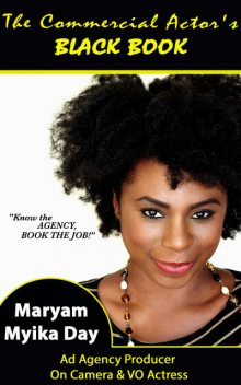 The Commercial Actor's Black Book, Maryam Myika Day