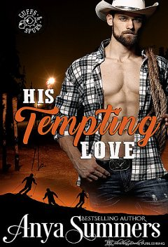 His Tempting Love (Cuffs and Spurs Book 5), Anya Summers