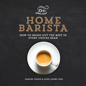The Home Barista, Ruby Ashby Orr, Simone Egger