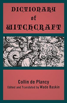 Dictionary of Witchcraft, Collin de Plancy