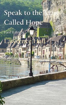 Speak to the Man Called Hope, Lawrence Hall