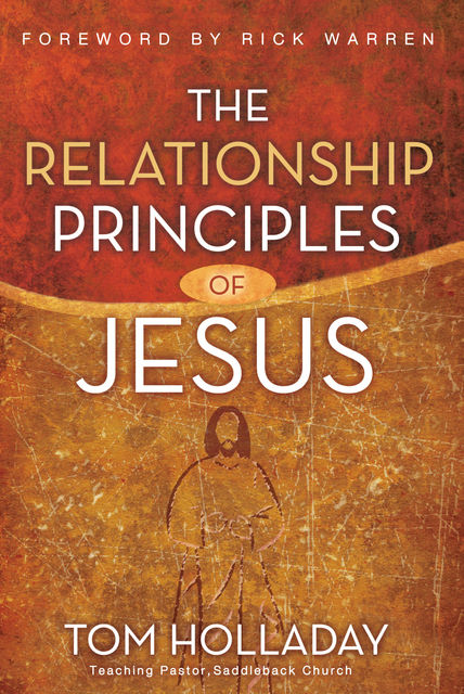 The Relationship Principles of Jesus, Tom Holladay