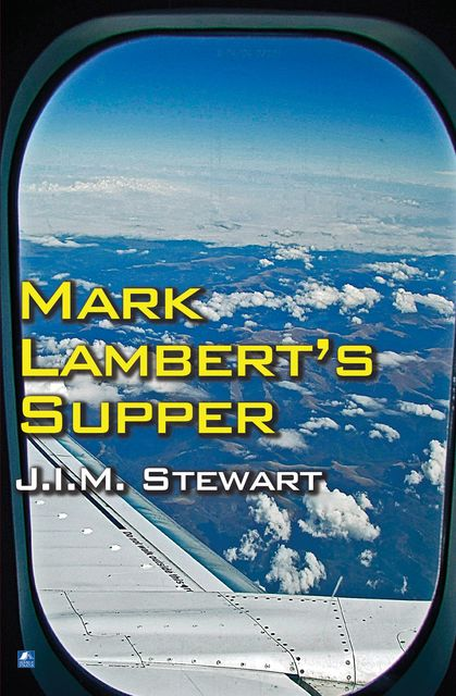 Mark Lambert's Supper, J.I. M. Stewart