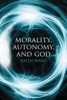 Morality, Autonomy, and God, Keith Ward