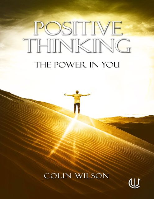 Positive Thinking: The Power In You, Colin Wilson