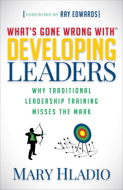 Developing Leaders, Mary Hladio