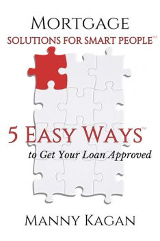 Mortgage Solutions for Smart People, Manny Kagan