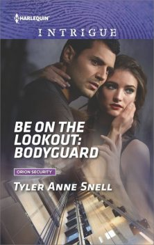 Be on the Lookout: Bodyguard, Tyler Anne Snell