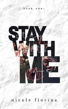 Stay With Me (Stay With Me Series Book 1), Nicole Fiorina