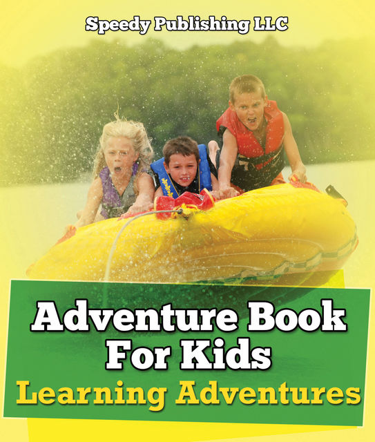Adventure Book For Kids: Learning Adventures, Speedy Publishing LLC