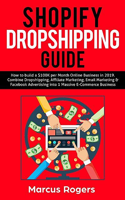Shopify Dropshipping Guide, Marcus Rogers